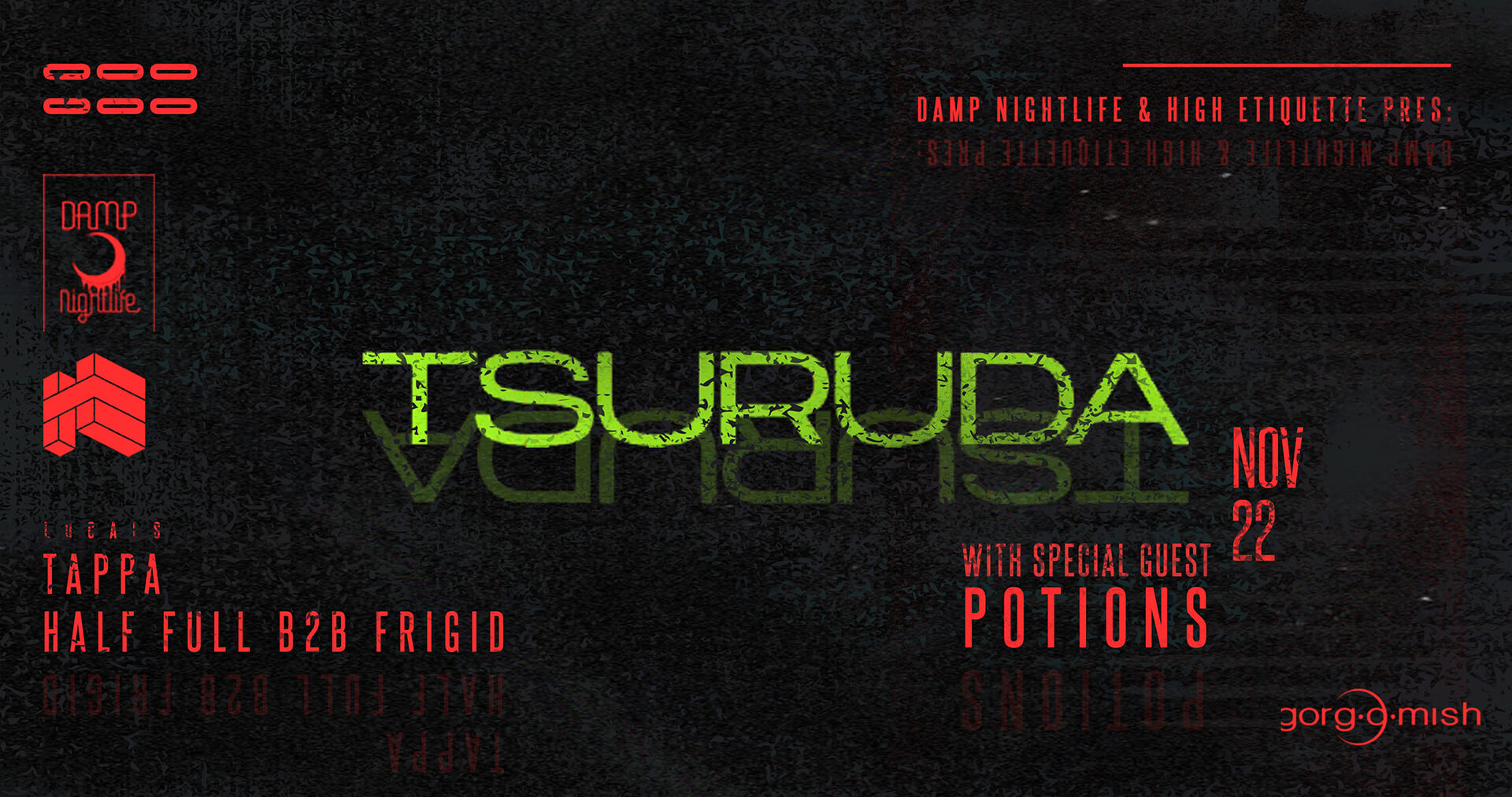 Damp Nightlife & High Etiquette pres: Tsuruda with potions